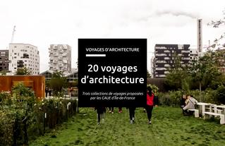 """Les """"20 voyages d'architecture"""" sont des collections de voyages proposées en 2017, 2018 et 2019 par les CAUE d'Île-de-France à l'occasion des Journées Nationales de l'Architecture"""